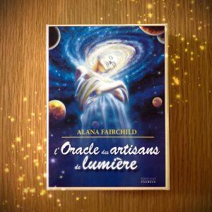 L'oracle des artisants de lumière - Alana Fairchild