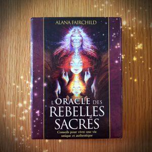 L'oracle des rebelles sacrés - Alana Fairchild